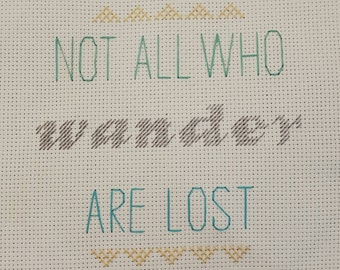 Not all who wander are lost cross stitch