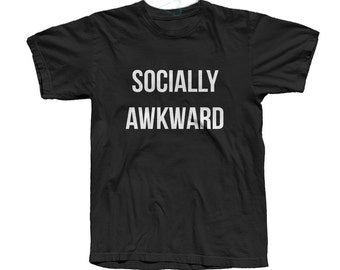 Socially Awkward Tshirt