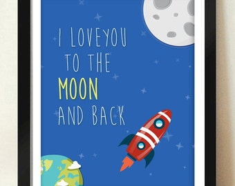 Digital Download I Love You To The Moon and Back Quote Space Rocket Moon Art 8x10 - 11x14