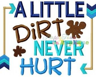 A Little Dirt Never Hurt Machine Embroidery Design
