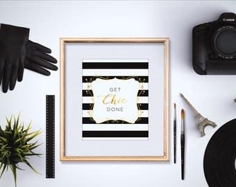 Get Chic Done Print 4x6 - 5x7 - Faux Gold Foil - Fashion Quotes - Fashion Art Print - Typography Art Print - Pun Print - Funny Quote