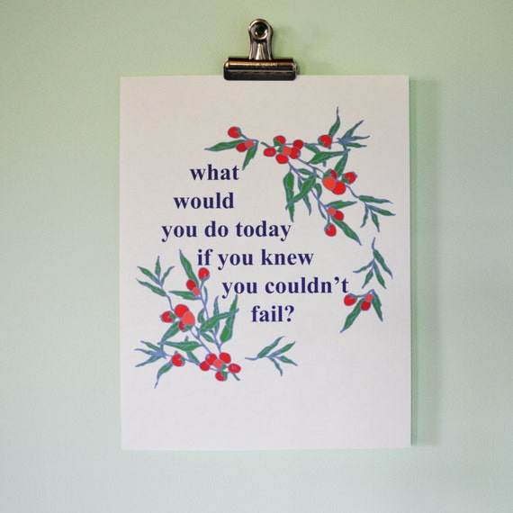 What Would You Do Today If You Knew You Couldn't Fail: Feminist Mental Health Self Care Affirmation Poster Print