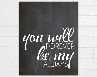 You Will Forever Be My Always Print - Romantic Wall Art - Anniversary Gift - Master Bedroom Decor - Valentine's Day Gift