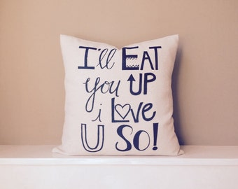 """I'll eat you up I love you so - where the wild things are - child's room - 17"""" natural canvas envelope pillow"""