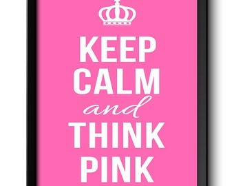 Keep Calm Poster Keep Calm and Think Pink White Pink Art Print Wall Decor Crown Custom Stay Calm poster quote inspirational motivational