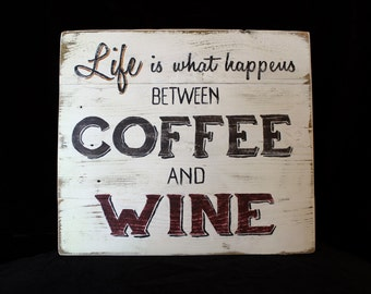 Upcycled Recycled Handmade Painted Distressed Wood Life Coffee Wine Sign Wall Art Reclaimed Painted Salvaged Upcycled Home Décor