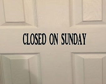Closed On Sunday *H925* 8 Inch Decal Sticker Store Sign Door