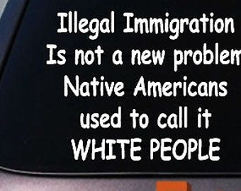 Immigration Native Americans Used Call It White People Sticker Retro Fun Laptop