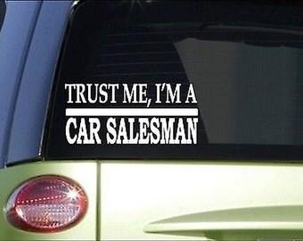 Trust Me Car Salesman *H485* 8 Inch Sticker Decal Salesman Used Car Commision