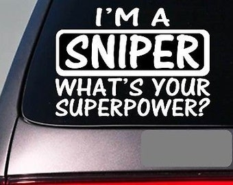 I'M A Sniper Sticker Decal *E167* Military Armed Forces War