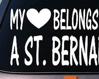 My Heart Belongs To A Saint Bernard Sticker Decal *D924*