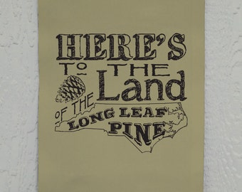 North Carolina Wall Decor, Here's to the land of the long leaf pine, NC state toast, Printed on Duck Cloth