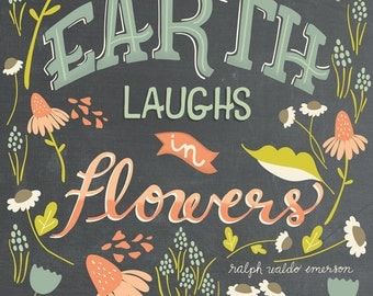 Earth Laughs in Flowers - Ralph Waldo Emerson hand lettered art print