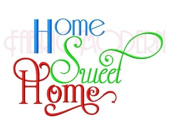 HOME SWEET HOME Machine Embroidery Design,  fancy script  in multiple sizes #554