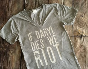 If Daryl Dies We Riot T Shirt