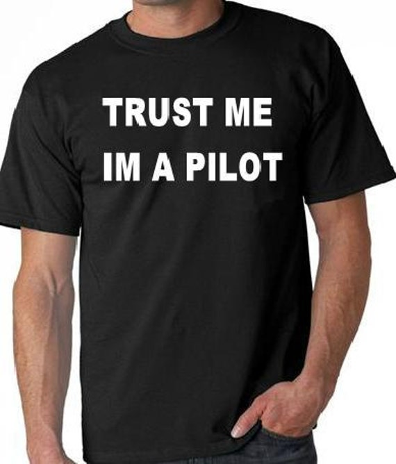 trust me im a pilot t-shirt funny cool humor statement