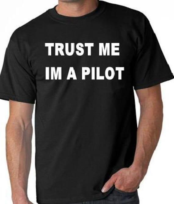 trust me im a pilot t-shirt funny cool humor statement