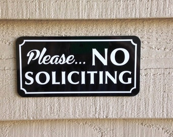 Please NO SOLICITING Sign Sturdy and Attractive design. 4 inch x 8 inch Aluminum with Optional Mounting Holes. Free Shipping