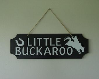 Little Buckaroo. hanging sign, Plaque, with vinyl saying