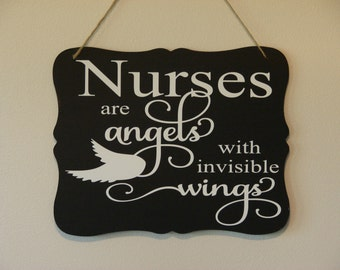 Nurses are Angels with invisible wings. hanging sign, Plaque, with vinyl saying