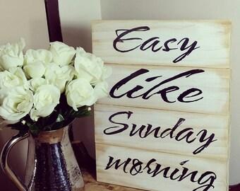 Easy like Sunday Morning  Rustic Wood Sign