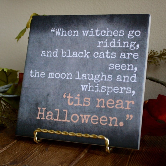When Witches Go Riding...Tis Near Halloween Quote Tile.