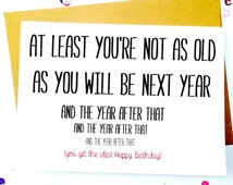Funny Getting Older Birthday Card/Aging Birthday Card/Funny Birthday Cards/Birthday Humor/