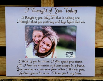 I Thought of You Today memorial frame