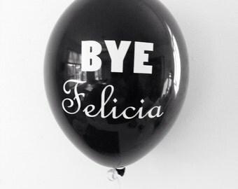 Bye Felicia Balloons, Divorce Balloons, Bye Felicia Party Decor, Divorce Party Decor, Farewell Party, Bachelorette Party Decor