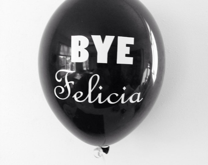Bye Felicia Balloons, Divorce Balloons, Bye Felicia Party Decor, Divorce Party Decor, Farewell Party, Bachelorette Party Decor