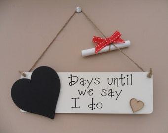 Wedding Countdown Chalkboard Plaque - Days Until We Say I Do, Sign