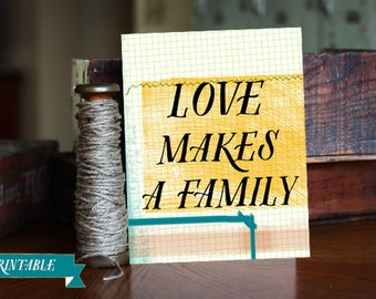 Love Makes A Family Print, Printable art wall decor  / digital /INSTANT DOWNLOAD