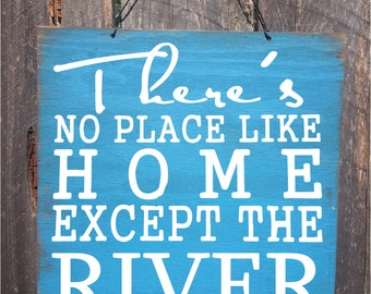 river decor, river Sign, river, river house, river wall decor, no place like home except the river, river house decoration,