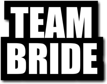 TEAM BRIDE Photo Booth Sign 013-407