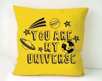 You are my universe pillow cover, graphic printed pillow cover,Throw pillow, Square cushion cover,white pillow case, Sofa cushion