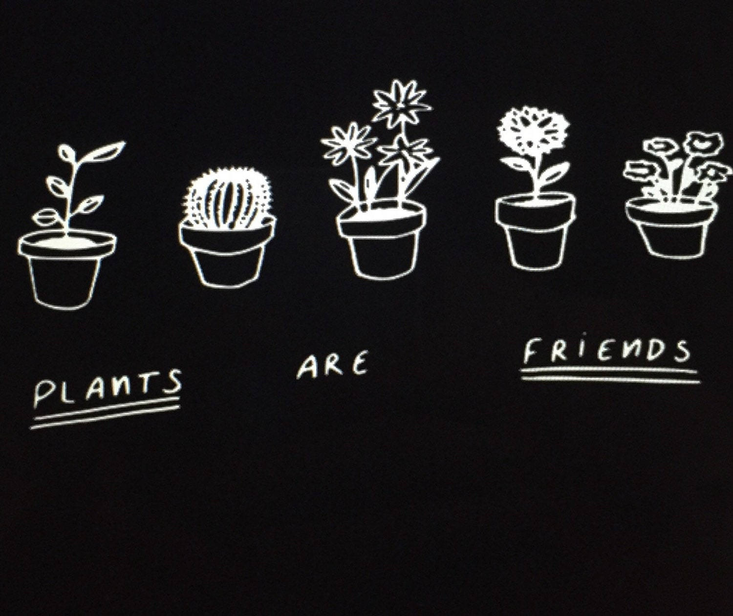 plants are friends shirt or hoodie by befiercedesigns on etsy. Black Bedroom Furniture Sets. Home Design Ideas