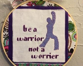 Warrior not Worrier Cross Stitch