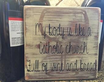 My Body Is Like a Catholic Church Sign