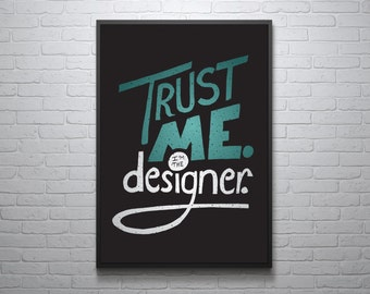 INSTANT DOWNLOAD Trust Me I'm The Designer Digital Download Print