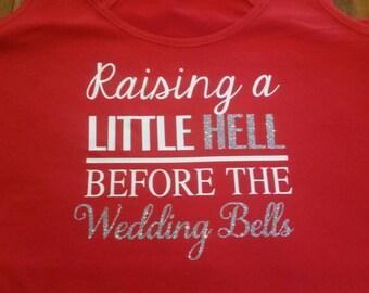 Raising hell before wedding bells - tshirt or tanks