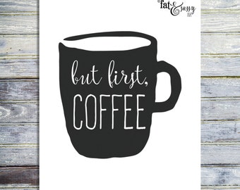 Coffee Printable, Coffee Sign, Coffee Digital Art Print, Coffee Art, Printable Kitchen Art Decor, But First Coffee Printable Typography,