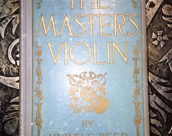 The Master's Violin, Myrtle Reed, 1904, First Edition, Wonderful Love Story