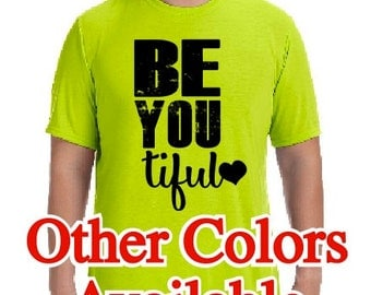 Be You Tiful T-shirt 420GA Custom T-shirt Funny Gag T-shirt Humor Tee