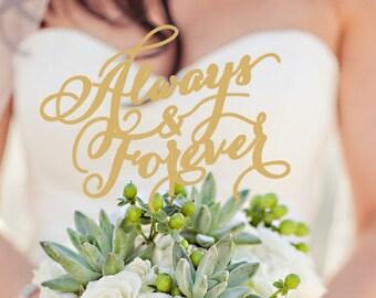 Always & Forever -  Wedding cake topper.