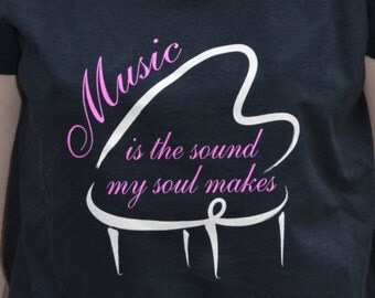 Music... Is the sound my soul makes T-shirt.