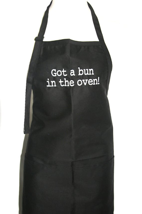 Got a bun in the oven! (Adult Apron) Available in Colors too