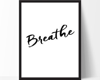 Typography Wall Art Inspirational Print Breathe Motivational Poster Birthday Gift Black White Home Decor Wall Poster Christmas Gift