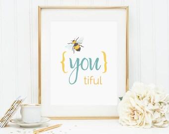 Wall Art Printable, Bee - you - tiful, DIY wall art, inspirational print, Bee printable watercolor, home decor, nursery wall art, gift print