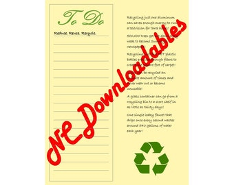 To Do List Download! Reduce. Reuse. Recycle. Remind yourself to be green with recycling facts!