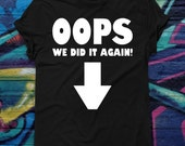 Funny Pregnancy Announcement T-shirt Oops We Did It again Arrow Tee Birth Announcement Tshirt Baby Shower Shirt Maternity Couples T-shirt